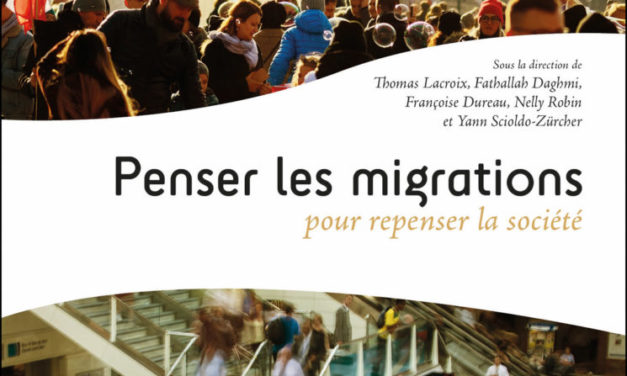 Penser les migrations pour repenser la société