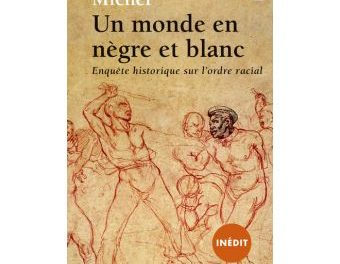 Image illustrant l'article Un-monde-en-negre-et-blanc-Enquete-historique-sur-l-ordre-racial de La Cliothèque