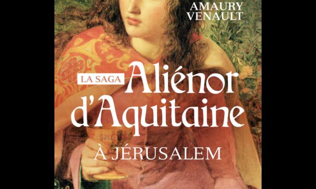 Aliénor d'Aquitaine – Tome 3 – A Jérusalem