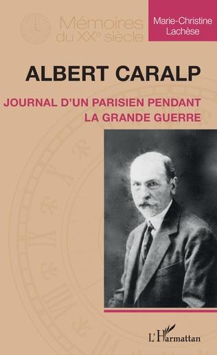 Albert CARALP Journal d'un Parisien pendant la Grande Guerre