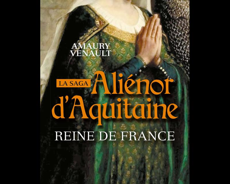 Alienor D Aquitaine Tome 2 Reine De France La Cliotheque
