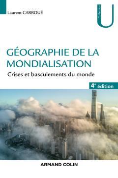 Géographie de la mondialisation – Crises et basculements du monde