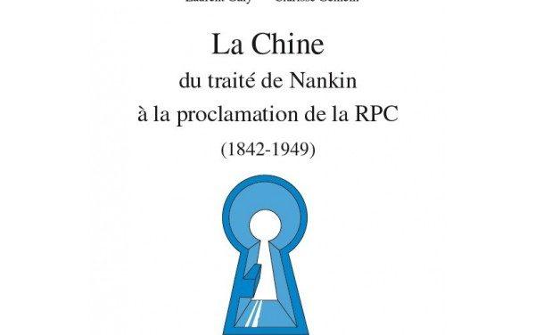 La Chine du traité de Nankin à la proclamation de la République populaire de Chine 1842 -1949