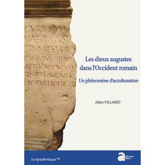Les dieux augustes dans l'Occident romain. Un phénomène d'acculturation