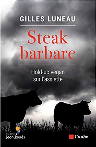Steak barbare – Hold-up végan sur l'assiette