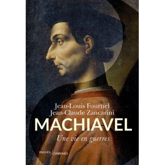 Machiavel, Une vie en guerres