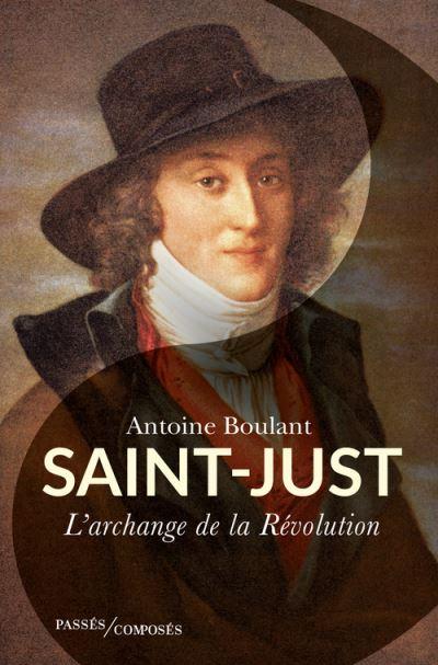 Saint Just l'archange de la révolution