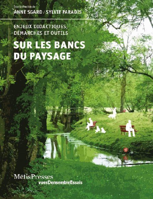 Sur les bancs du paysage – Enjeux Didactiques, démarches et outils