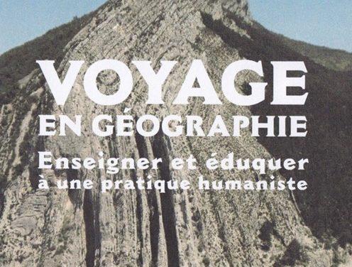 Voyage en géographie, Enseigner et éduquer à une pratique humaniste