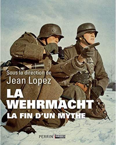 La Wehrmacht – La fin d'un mythe
