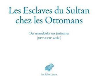 Image illustrant l'article 21Bis-Les Esclaves du Sultan chez les Ottomans de La Cliothèque