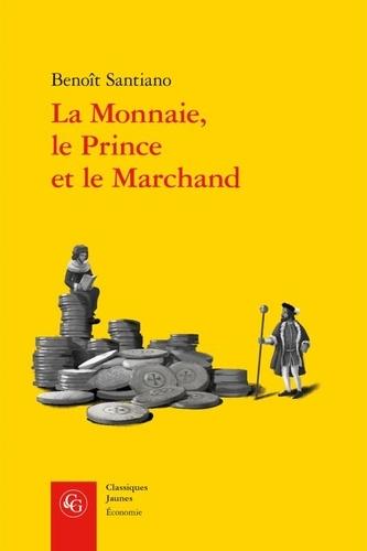 La Monnaie, le Prince et le Marchand