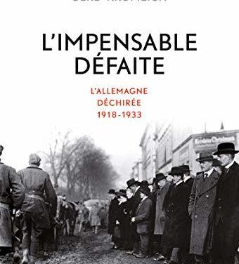 L'impensable défaite- L' Allemagne déchirée, 1918-1933