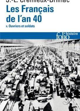 Les Français de l'an 40 -Tome II – Ouvriers et soldats