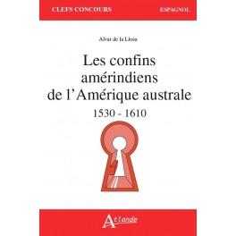 Les confins amérindiens de l'Amérique australe, 1530-1610