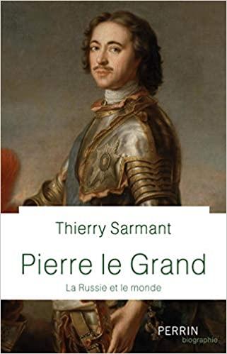 Pierre le Grand, la Russie et le monde