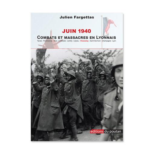 Juin 1940  – Combats et massacres en Lyonnais
