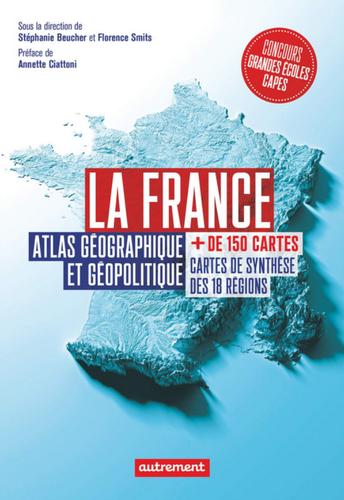 La France – Atlas géographique et géopolitique