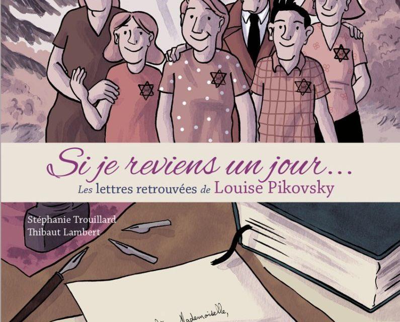 Si je reviens un jour… Mes lettre retrouvées de Louise Pikovsky