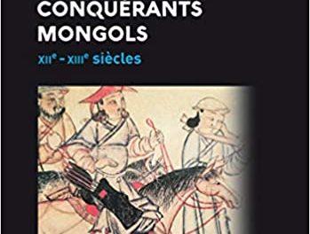 couverture L'empire des conquérants mongols XIIe-XIIIe siècles