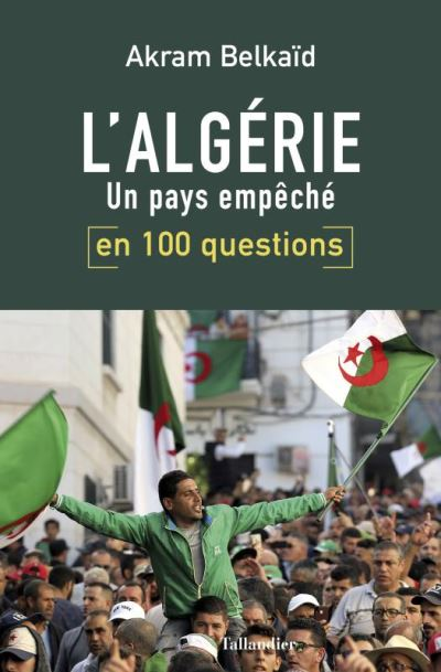 L'ALGERIE, un pays empêché en 100 questions