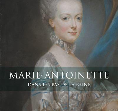 Marie-Antoinette, dans les pas de la reine
