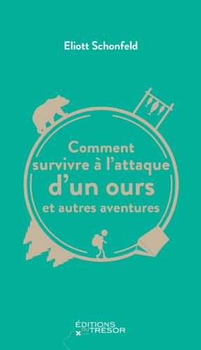 Comment survivre à l'attaque d'un ours et autres aventures