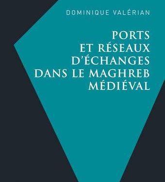 Ports et réseaux d'échanges dans le Maghreb médiéval