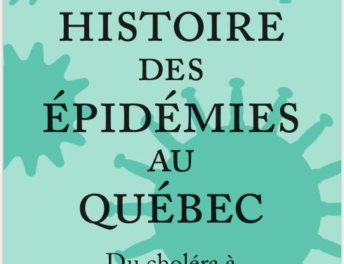 Brève histoire des épidémies au Québec – Du choléra à la COVID-19