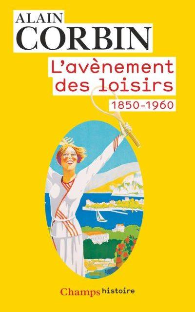 L'avènement des loisirs. 1850-1960