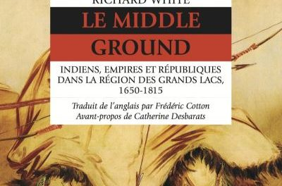Image illustrant l'article Le-Middle-Ground-Indiens-Empires-et-Republiques-dans-la-r de La Cliothèque