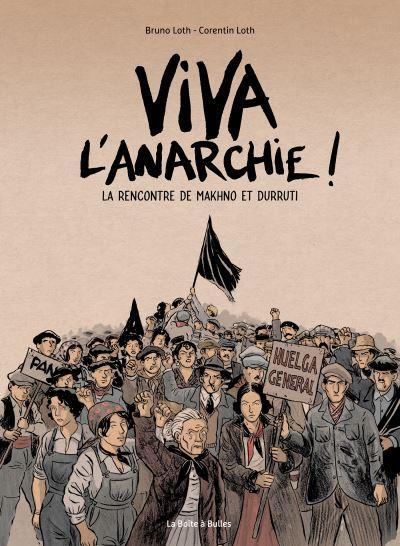 Viva L'anarchie ! Tome 1, « La rencontre de Makhno et Durruti »