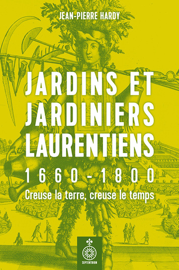 Jardins et jardiniers laurentiens 1660-1800