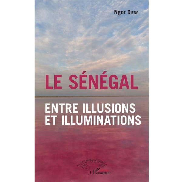 Le Sénégal entre illusions et illuminations
