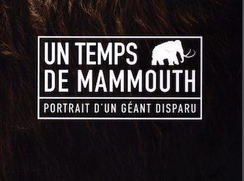 Un temps de mammouth. Portrait d'un géant disparu