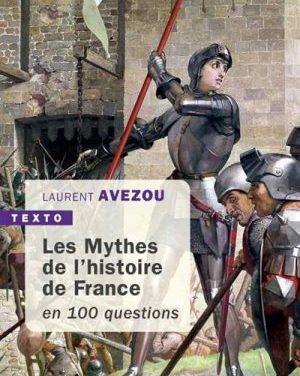 Les Mythes de l'histoire de France en 100 questions