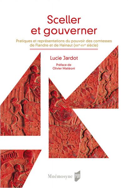 Sceller et gouverner – Pratiques et représentations du pouvoir des comtesses de Flandre et de Hainaut (XIIIe-XVe siècle)