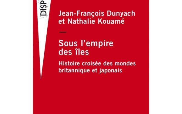 Sous l'empire des îles, histoire croisée des mondes britannique et japonais