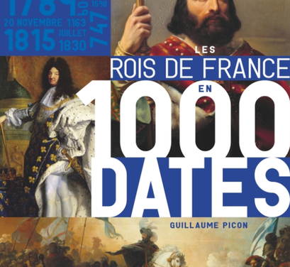 Les rois de France en 1000 dates