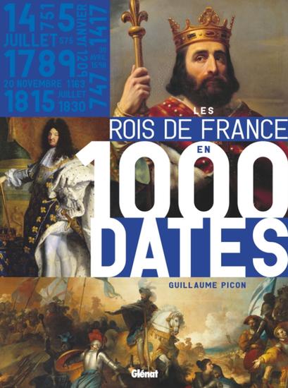 Les rois de France en 1000 dates