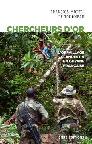 Chercheurs d'or – L'orpaillage clandestin en Guyane française