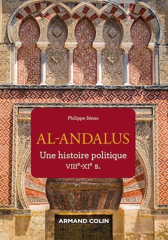 Al-Andalus – Une histoire politique VIIIe-XIe siècle