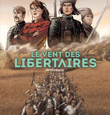 <em>Le vent des libertaires (Intégrale)</em>