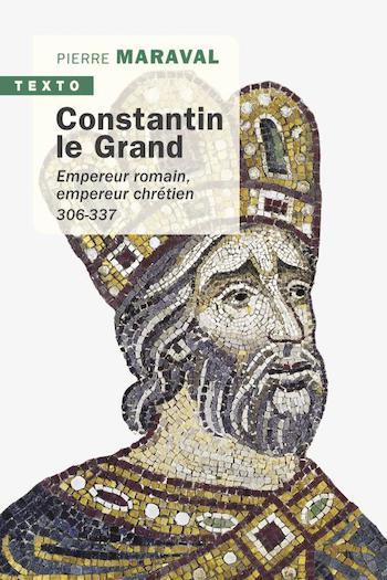 Constantin le Grand. Empereur romain, empereur chrétien 306-337