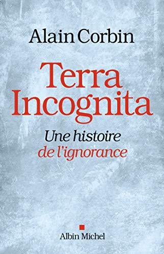 Terra Incognita, une histoire de l'ignorance