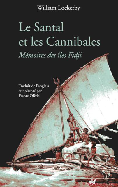 Le Santal et les Cannibales – Mémoires des îles Fidji