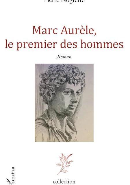 Marc Aurèle, le premier des hommes