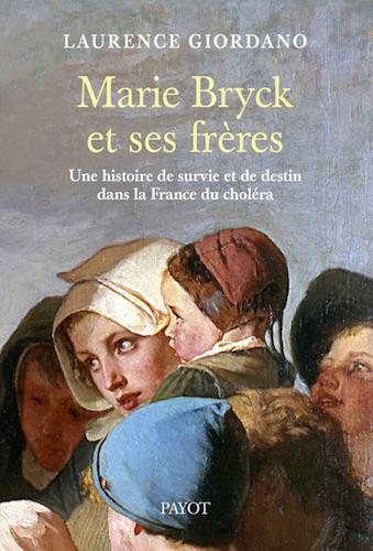 Marie Bryck et ses frères, une histoire de survie et de destin dans la France du choléra