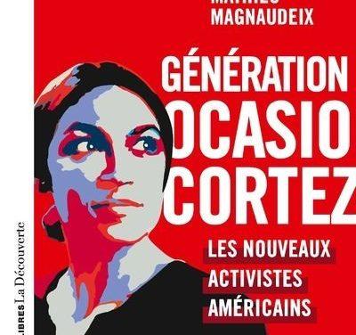 Génération Ocasio-Cortez. Les nouveaux activistes américains