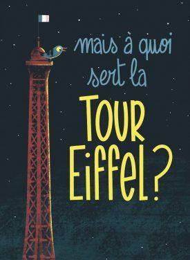 Mais à quoi sert la tour Eiffel ?